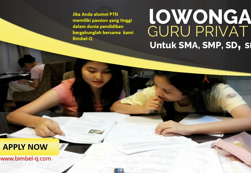LOWONGAN GURU PRIVAT DI Kramat Jakarta Pusat : INFO LOKER GURU PRIVAT UNTUK SMA