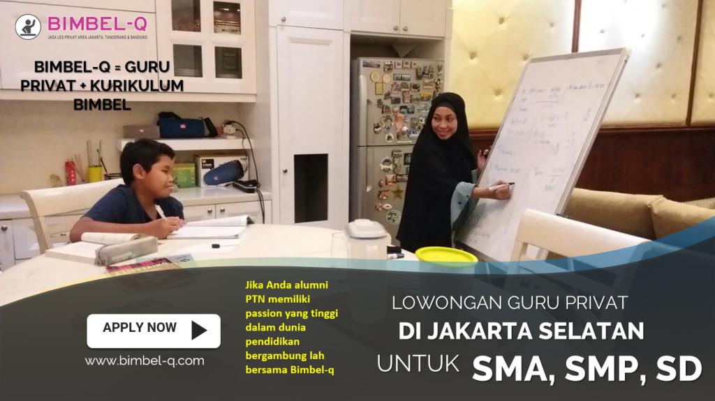 LOWONGAN GURU PRIVAT DI JAKARTA SELATAN : INFO LOKER GURU UNTUK SMA, SMP, SD